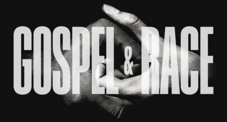 Gospel and Race