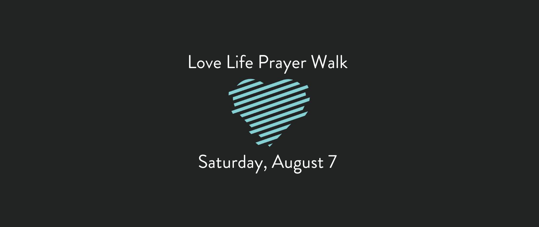 Love Life Prayer Walk