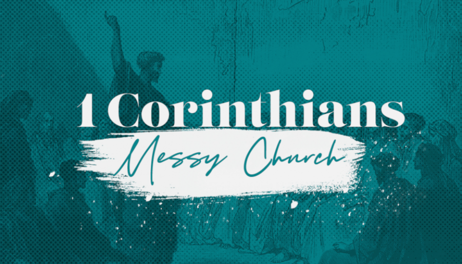 I Corinthians: Messy Church
