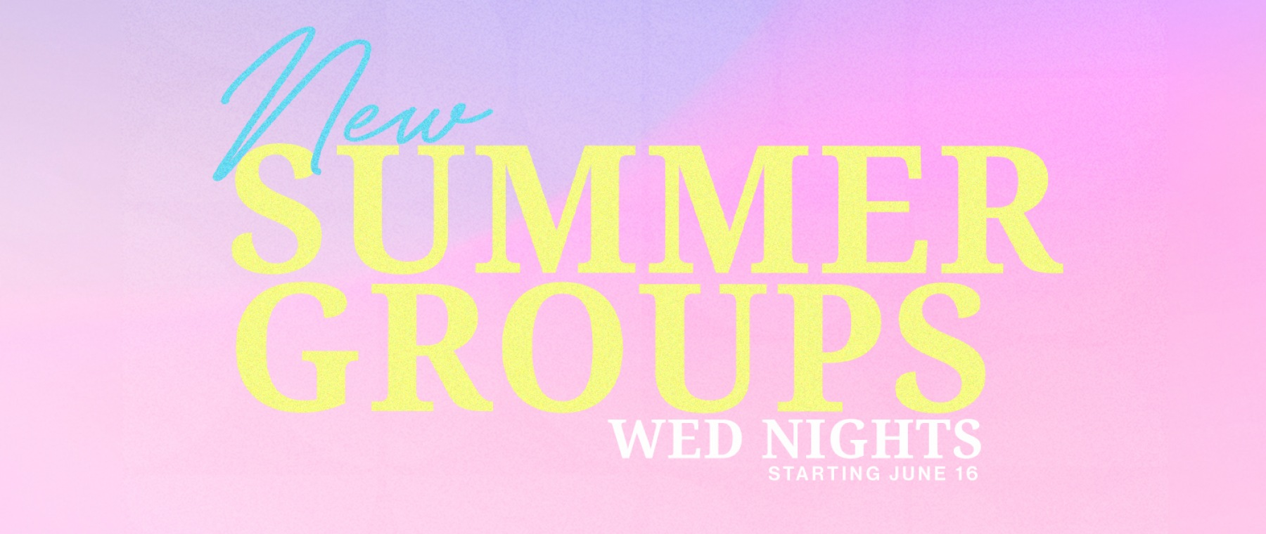 Summer Small Groups